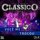 Você Me Trocou (Ao Vivo)/Bruno & Marrone, Chitãozinho & Xororó