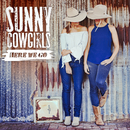 Here We Go/Sunny Cowgirls