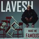 Make Me Famous/Lavesh