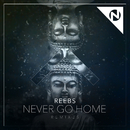 Never Go Home (Remixes) (feat. Nomi)/Reebs