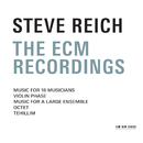 Steve Reich - The ECM Recordings/Steve Reich Ensemble