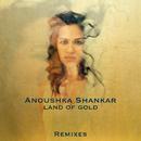 Land Of Gold (Remixes)/Anoushka Shankar