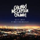 Get Lost, Find Yourself/Chunk! No, Captain Chunk!