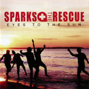 Eyes To The Sun/Sparks The Rescue