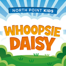 Whoopsie Daisy (feat. Ava Truth Darnell)/North Point Kids