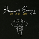 Let It Go (Live)/James Bay