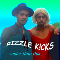 Cooler Than This/Rizzle Kicks
