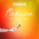 Medicine (feat. Raja Kumari)/Ferras
