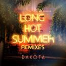 Long Hot Summer (Remixes)/Dakota