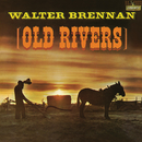 Old Rivers/Walter Brennan