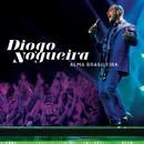 Alma Brasileira (Ao Vivo)/Diogo Nogueira