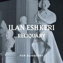 Eshkeri: Reliquary (For Burberry)/Ilan Eshkeri, London Metropolitan Orchestra, Rosey Chan, Bethany Horak Hallett, Daisy Chute, Tim Lacy