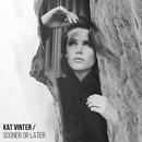 Sooner Or Later/Kat Vinter