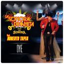 Oye (feat. Roberto Tapia)/La Sonora Dinamita