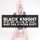 Baby, ska vi göra slut? (Black Knight Remix)/Ida Redig