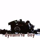 Dynamite Boy/Dynamite Boy