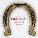 Lucky Street (Deluxe Edition)/Go Radio