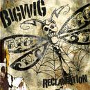 Reclamation/Bigwig