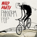 Phantom Pop/Wild Party