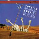 Torelli: Concerti Grossi Op. 8/Mariana Sirbu, I Musici
