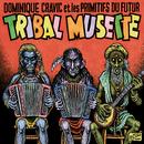 Tribal musette/Dominique Cravic et Les Primitifs Du Futur