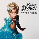 Sweet Child/Alexander Brown