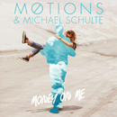 Money On Me/Møtions, Michael Schulte