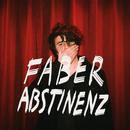 Abstinenz/Faber