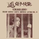 ¡Enjaulado! (El Ahuizote Canta América Latina Vol. II)/Óscar Chávez