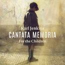Cantata Memoria - For The Children/Bryn Terfel, Elin Manahan Thomas, Catrin Finch, Sinfonia Cymru, Karl Jenkins