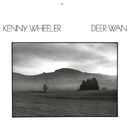 Deer Wan/Kenny Wheeler
