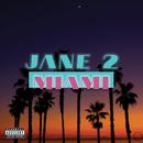 Jane 2 Miami/J-Soul