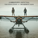 The Education Of A Wandering Man/Jamestown Revival