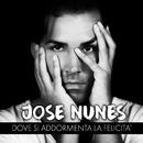 Dove Si Addormenta La Felicità/Jose Nunes