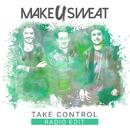 Take Control (Radio Edit)/Make U Sweat