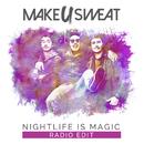 Nightlife Is Magic (Radio Edit)/Make U Sweat