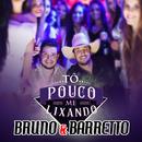 Tô Pouco Me Lixando/Bruno & Barretto