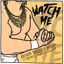 Watch Me (feat. MaxiMilli)/Raynor Bruges, Murda