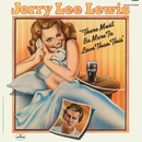 There Must Be More To Love Than This/Jerry Lee Lewis