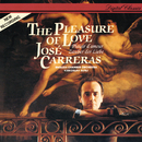 The Pleasure of Love/José Carreras, English Chamber Orchestra, Vjekoslav Sutej