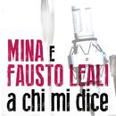 A Chi Mi Dice (feat. Mina)/Fausto Leali