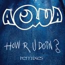 How R U Doin? (Remixes)/Aqua