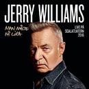 Man måste få lira (Live på Scalateatern / 2016)/Jerry Williams
