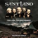 Von Liebe, Tod und Freiheit - Live / Waldbühne Berlin/Santiano