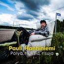 Pölyä, Hiuksia, Risuja/Pauli Hanhiniemi