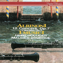 Albinoni: 12 Concerti Op. 7; 2 Sonatas Op. 2/Heinz Holliger, Maurice Bourgue, I Musici