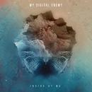 Inside Of Me/My Digital Enemy