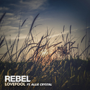 Lovefool (feat. Allie Crystal)/Rebel