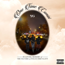 One Time Comin'/YG
