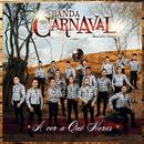 A Ver A Qué Horas (En Vivo)/Banda Carnaval